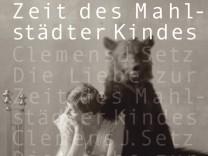 """""""Die Liebe zur Zeit des Mahlstädter Kindes"""""""
