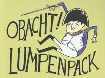 Obacht, Lumpenpack!