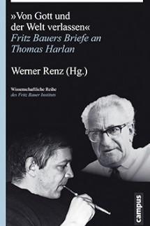 Das politische Buch Fritz Bauer und Thomas Harlan