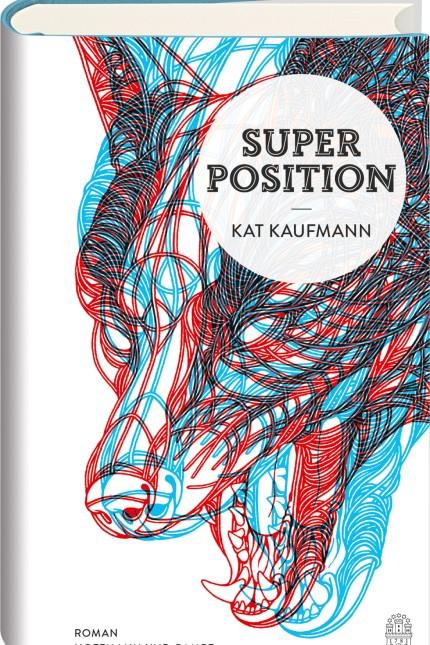 """Literatur """"Superposition"""" von Kat Kaufmann"""