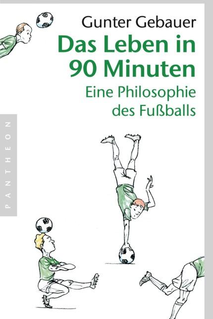 Gunter Gebauer: Das Leben in 90 Minuten.