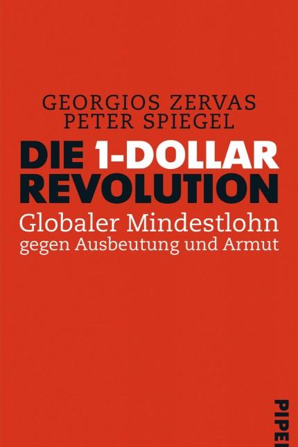 Peter Spiegel, Georgios ZervasDie 1-Dollar-Revolution
