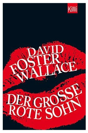 David Foster Wallace Der große rote Sohn