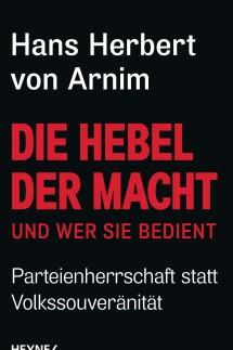 Die Hebel der Macht von Hans Herbert Arnim