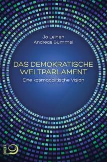 Jo Leinen / Andreas BummelDAS DEMOKRATISCHE WELTPARLAMENT