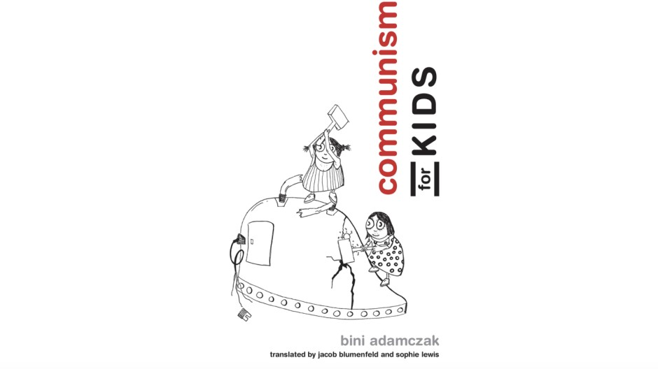 """Communism for Kids"", Bini Adamczak"