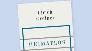"""Zeitgeitst """"Heimatlos"""" von Ulrich Greiner"""