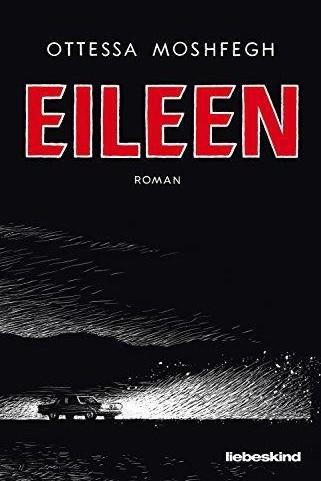 """Literatur """"Eileen"""" von Ottessa Moshfegh"""