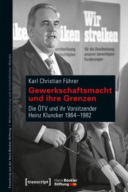 Karl Christian Führer Gewerkschaftsmacht und ihre Grenzen