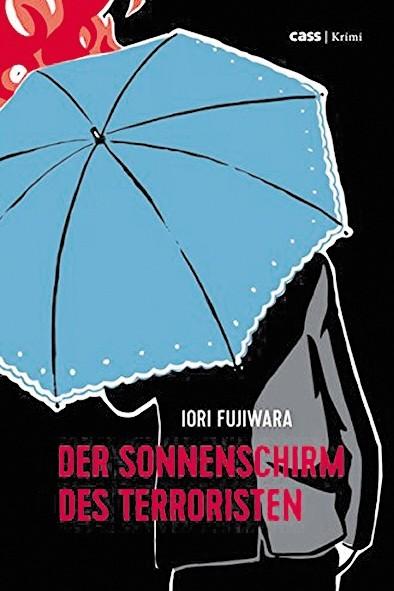 IORI FUJIWARA Der Sonnenschirm des Terroristen