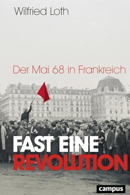Wilfried Loth: Fast eine Revolution