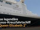 """""""Queen Elizabeth 2"""" im Ruhestand (Vorschaubild)"""