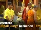 Gerettete Fußball-Jungs besuchen Tempel (Vorschaubild)