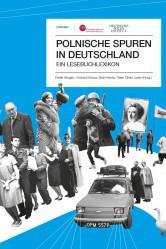 Polnische Spuren in Deutschland Ein Lesebuchlexikon