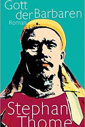 """Literatur """"Gott der Barbaren"""" von Stephan Thome"""