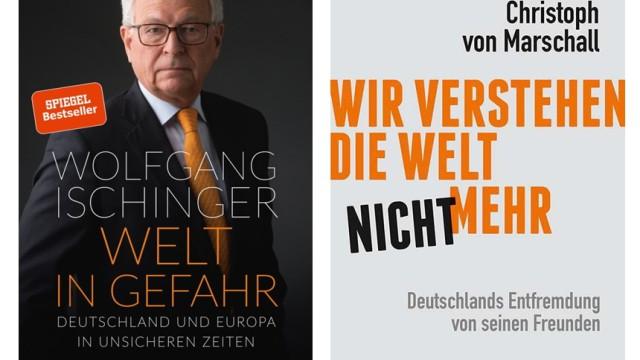 Ischinger: Welt in Gefahr / von Marschall: Wir verstehen die Welt nicht mehr