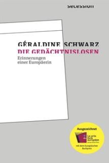 Géraldine Schwarz Die Gedächtnislosen - Erinnerungen einer Europäerin