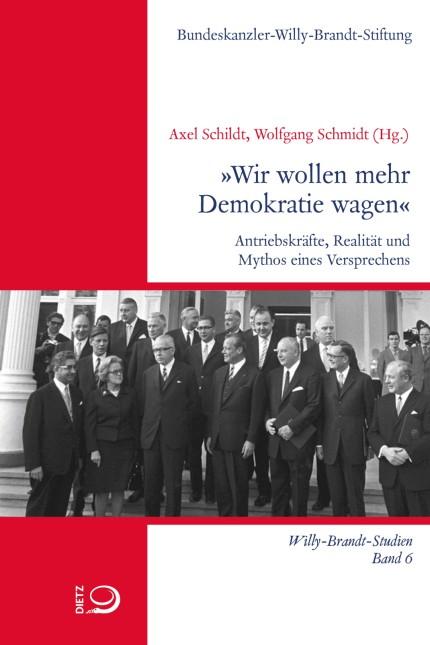 """Axel Schildt / Wolfgang Schmidt (Hg.) """"WIR WOLLEN MEHR DEMOKRATIE WAGEN"""""""