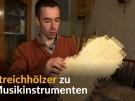 Musik aus Streichhölzern (Vorschaubild)