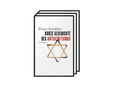 """Eine """"Kurze Geschichte des Antisemitismus"""" von Peter Schäfer: Ruhelos wie Kain"""