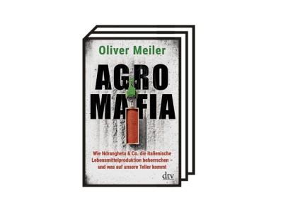 Von SZ-Autoren: Oliver Meiler über die Agromafia