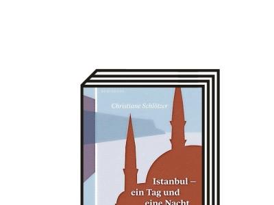 Bücher von SZ-Autoren: Christiane Schlötzer über Istanbul