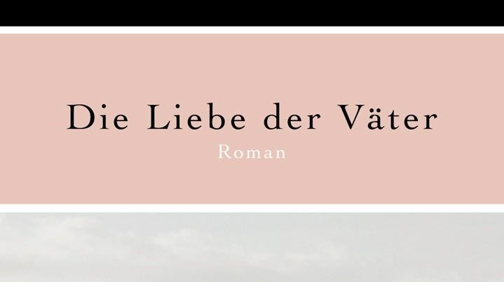 """""""Die Liebe der Väter"""" - Cover des Buches"""